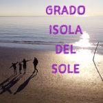 Grado, l'isola del sole