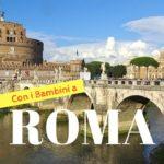 Roma con bambini, consigli di viaggio