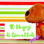 10 negozi di giocattoli dove non uscirete a mani vuote