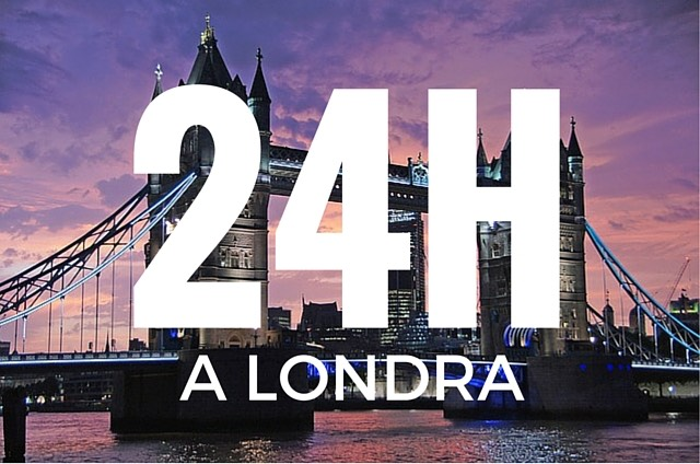 londra in 24h