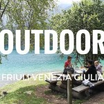 2 imperdibili outdoor in Friuli