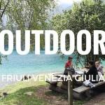 2 imperdibili outdoor in Friuli