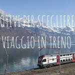 5 motivi per fare un viaggio in treno