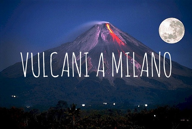 vulcani a milano
