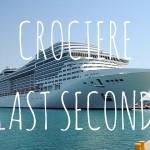 Crociera Last Second