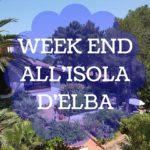Isola d'Elba, un week end in famiglia