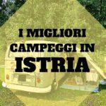 I 4 migliori campeggi in Istria