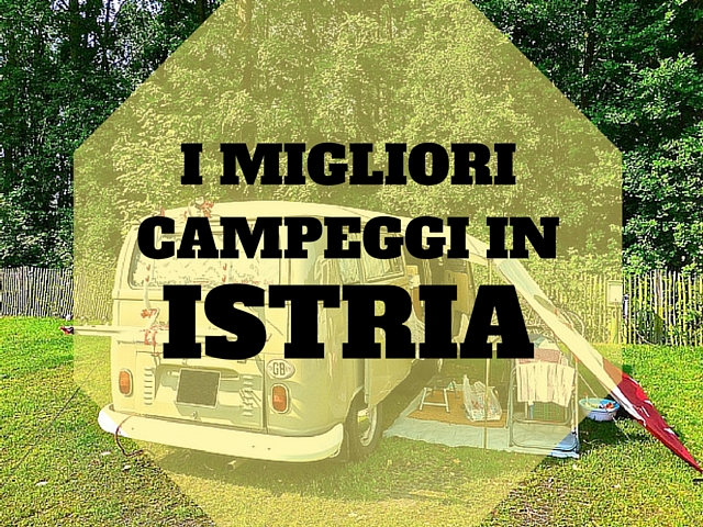 i migliori campeggi in istria