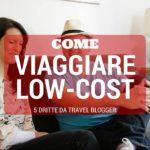 5 consigli per un viaggio low cost