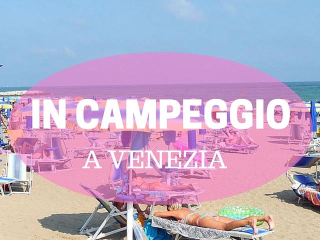 in campeggio a venezia