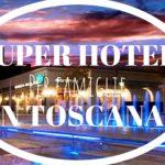 Top Hotel per Famiglie in Toscana
