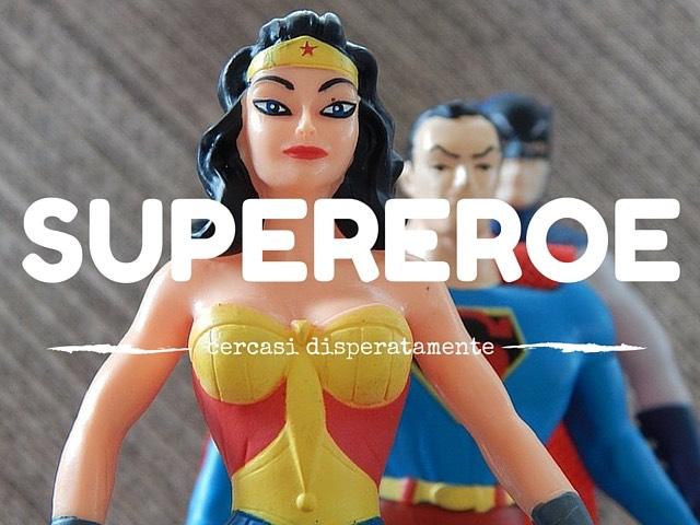 cercasi supereroe