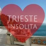 La Trieste insolita