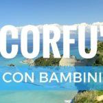6 motivi per andare a Corfù con i bambini
