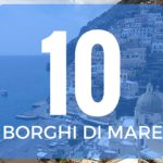10 borghi di mare da visitare con bambini