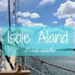 11 cose che rendono uniche le Isole Aland