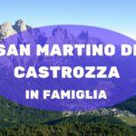 San Martino di Castrozza una vacanza family