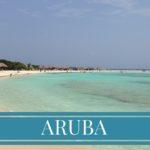 Aruba con bambini – viaggio ai Caraibi