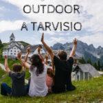 Family Outdoor a Tarvisio con i bambini