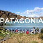 Patagonia con bambini, un viaggio emozionante