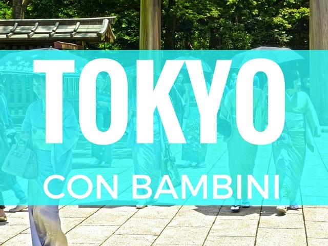 TOKYO CON BAMBINI