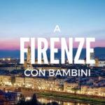 Firenze con bambini – un weekend da non perdere
