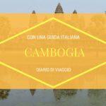 Cambogia in famiglia, diario di viaggio