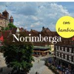 Norimberga con bambini in Baviera