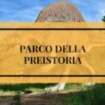 Il Parco della Preistoria in Lombardia