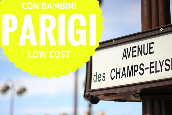 Parigi low cost con bambini - Bambiniconlavaligia Viaggi e Lifestyle