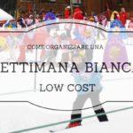 Settimana Bianca low cost, dove andare