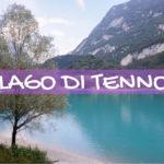 Lago di Tenno, meraviglia in Trentino