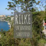 Rilke sentiero strepitoso tra mare e terra