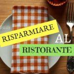 Risparmiare al ristorante anche in vacanza