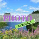 10 consigli per la fotografia in viaggio