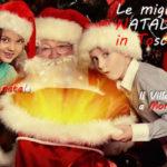 Il Natale in Toscana: Casa di Babbo Natale a Montecatini Terme, Villaggio del Natale a Montepulciano, capodanno per bambini, i prezzi più bassi!