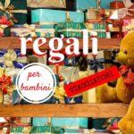 10 regali per bambini viaggiatori a Natale