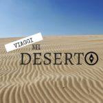 Viaggi nel deserto, un'avventura indimenticabile