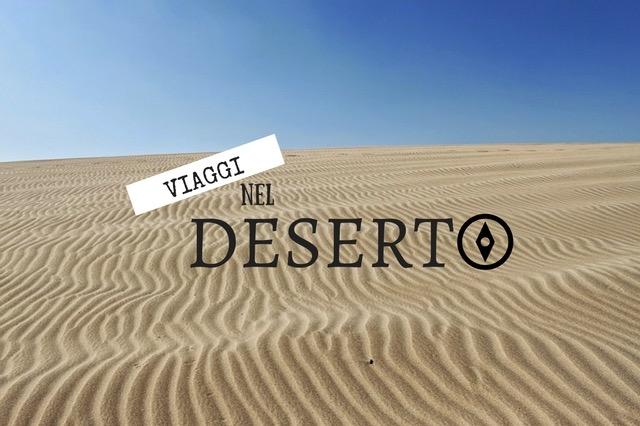 i viaggi nel deserto