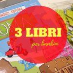 3 libri da regalare ai bambini