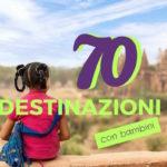 70 destinazioni TOP con bambini