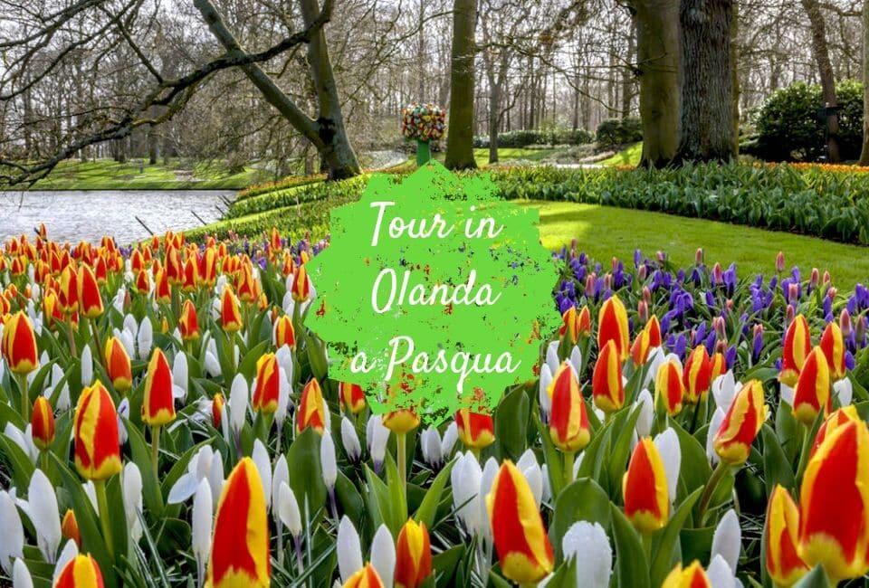 Tour Olanda Pasqua