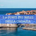 I 10 posti più belli della Croazia