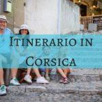 5 tappe del nostro itinerario in Corsica