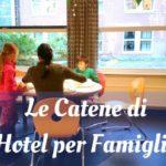 10 catene di hotel per famiglie