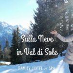 Trentino con i bambini in Val di Sole
