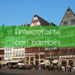 10 cose da fare a Francoforte con bambini