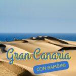 Gran Canaria con bambini
