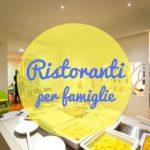 10 ristoranti per famiglie con bambini in Italia