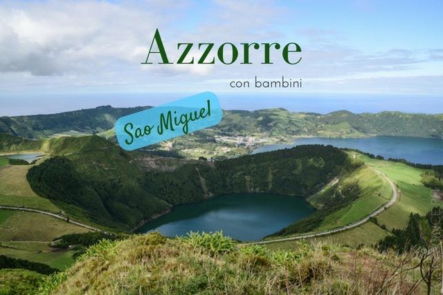 Isole Azzorre con bambini Sao Miguel